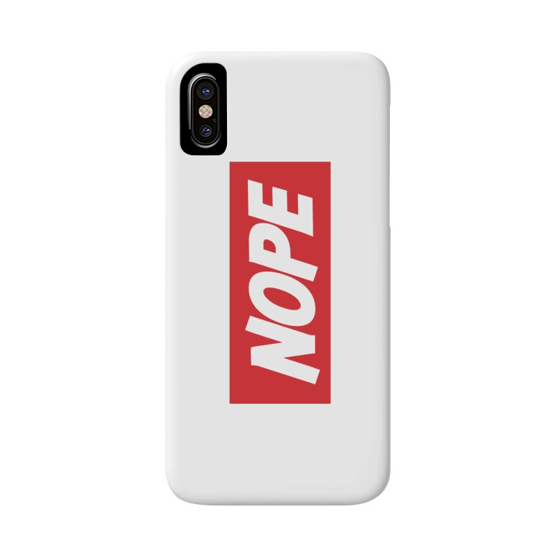 Nope! Accessories Phone Case by gasponce