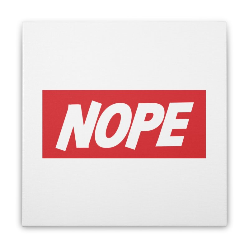 Nope! Home Stretched Canvas by gasponce