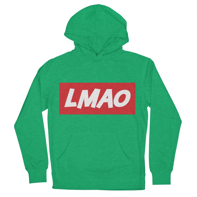 LMAO! Women's Pullover Hoody by gasponce