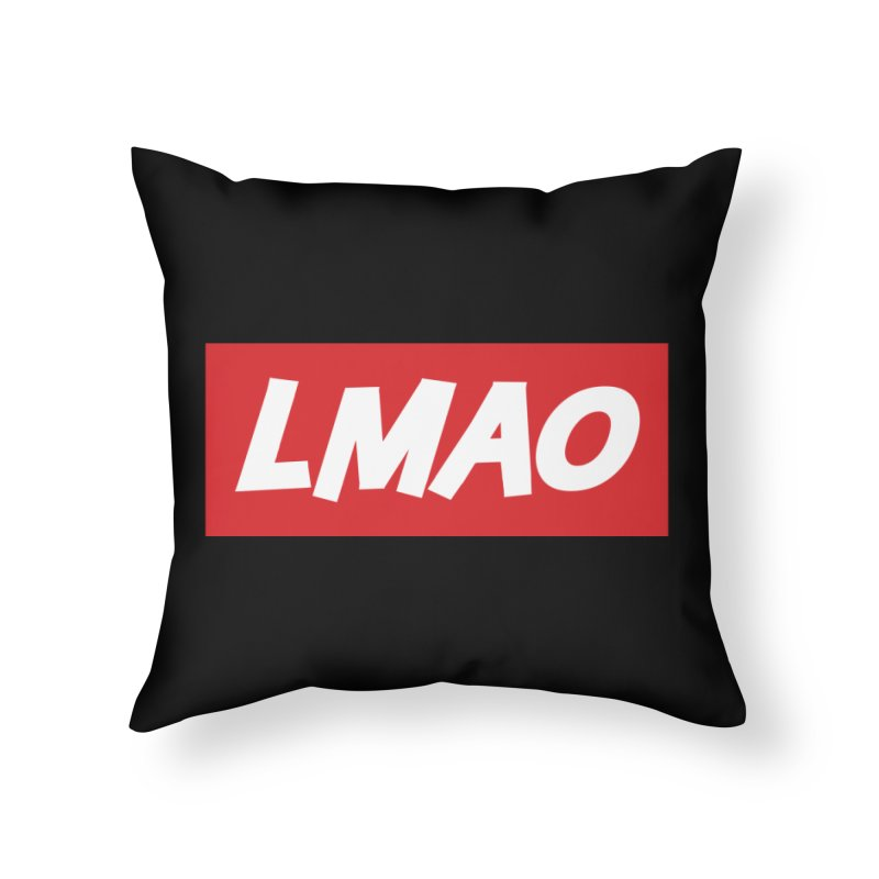 LMAO! Home Throw Pillow by gasponce