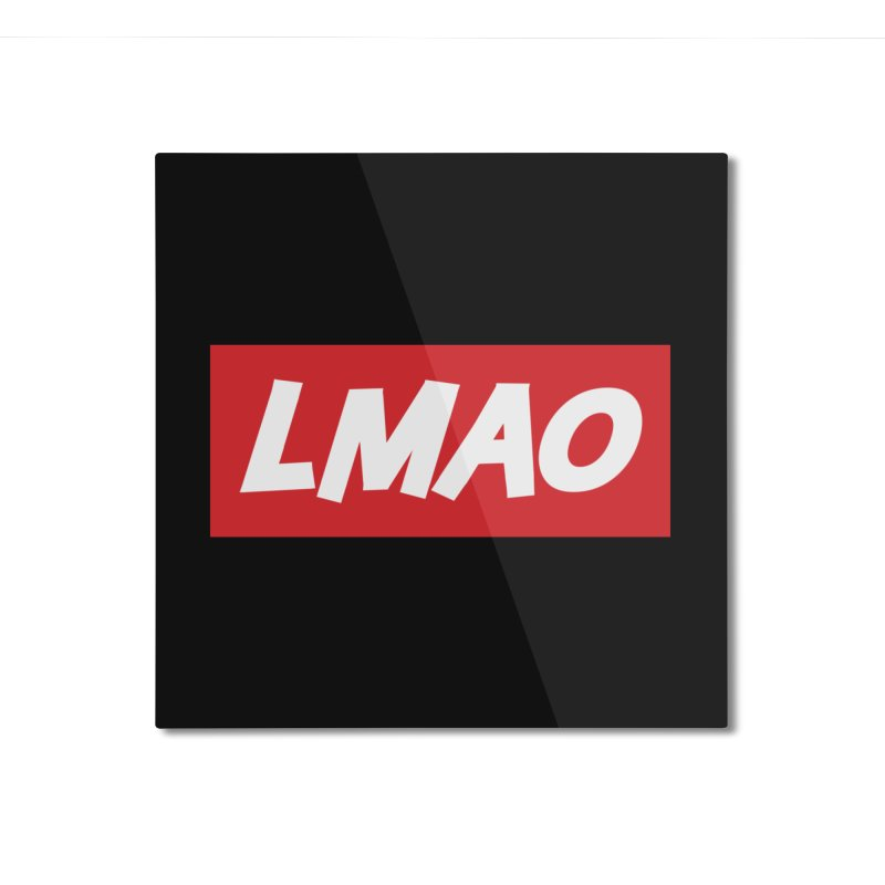 LMAO! Home Mounted Aluminum Print by gasponce