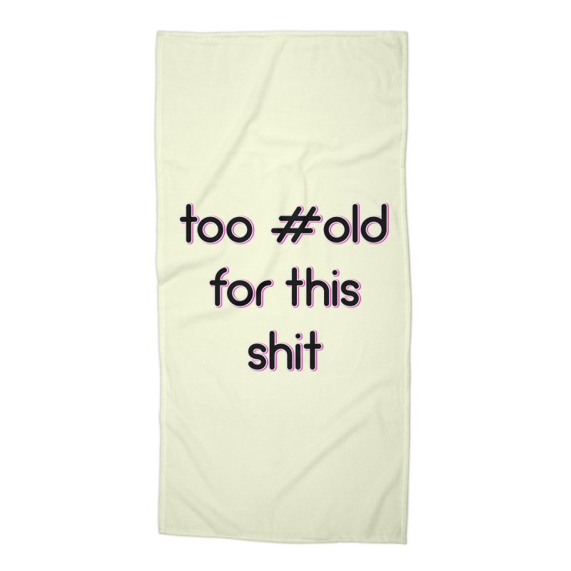 #Old Accessories Beach Towel by gasponce