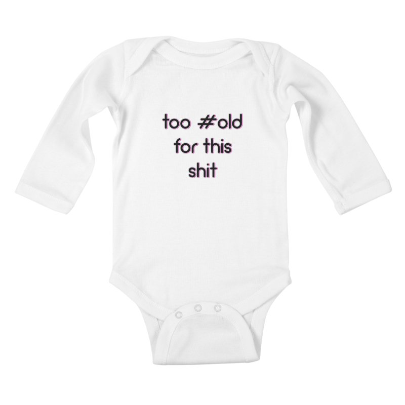 #Old Kids Baby Longsleeve Bodysuit by gasponce