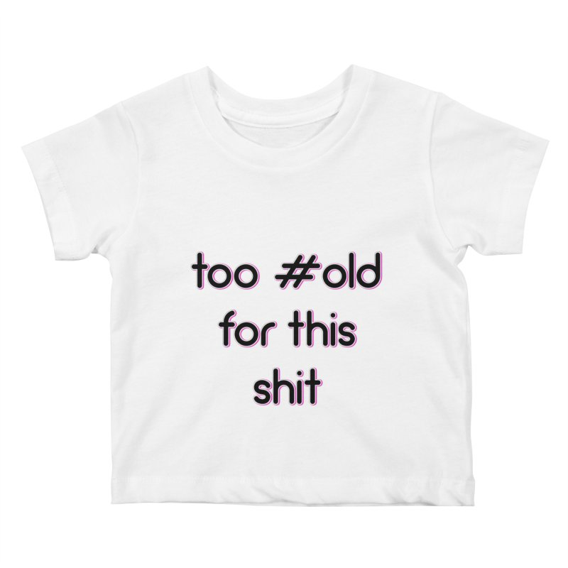 #Old Kids Baby T-Shirt by gasponce