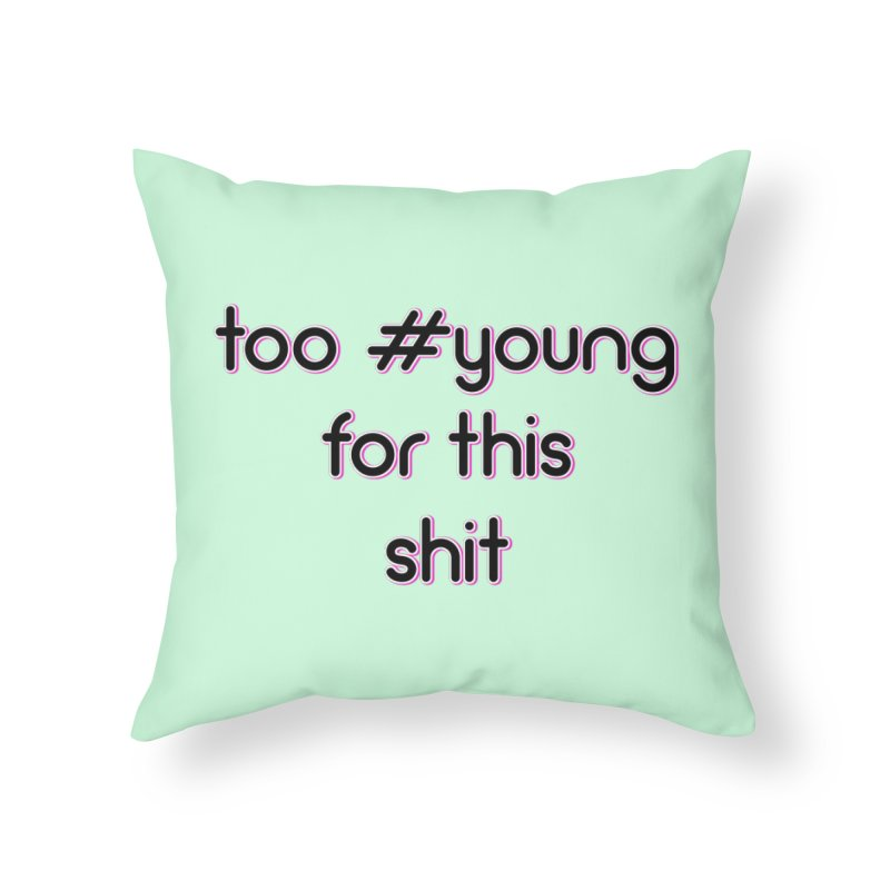 #Young Home Throw Pillow by gasponce