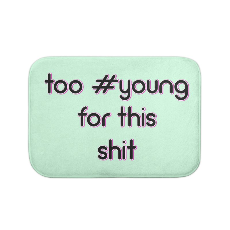 #Young Home Bath Mat by gasponce