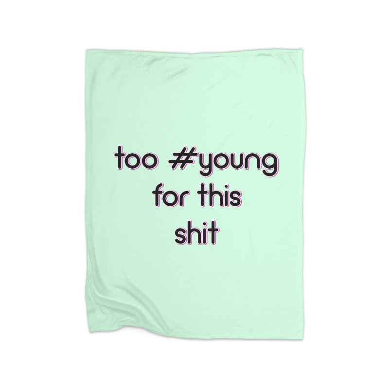 #Young Home Blanket by gasponce