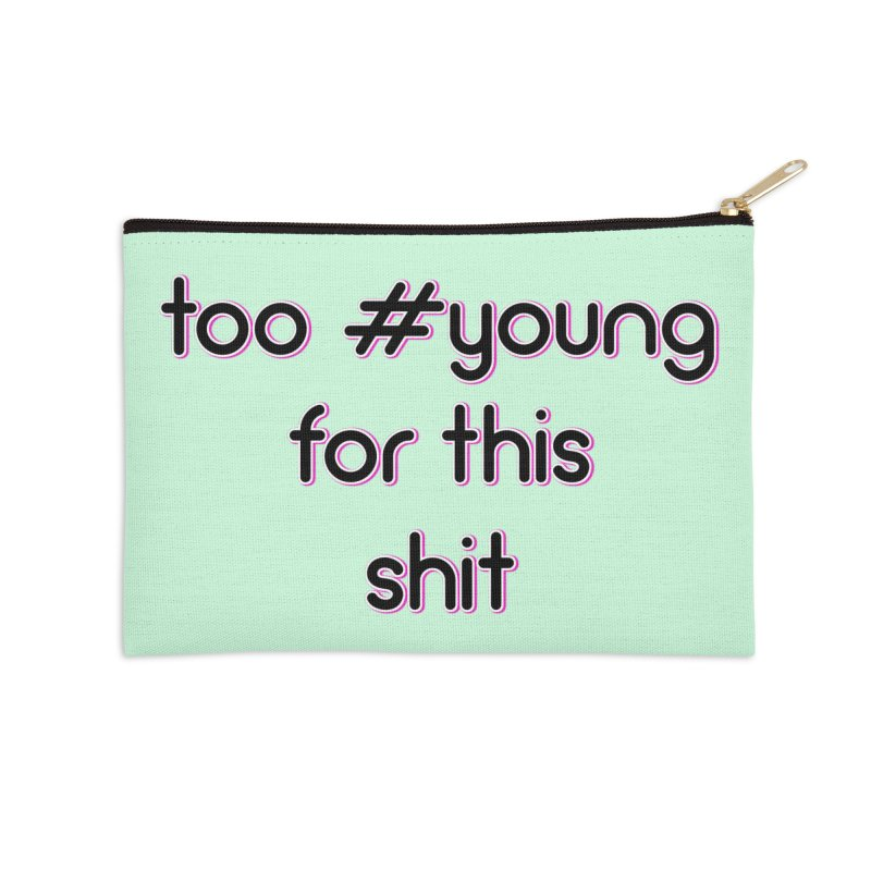 #Young Accessories Zip Pouch by gasponce