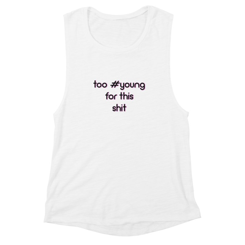 #Young Women's Muscle Tank by gasponce