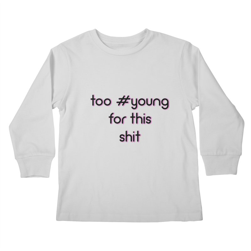 #Young Kids Longsleeve T-Shirt by gasponce