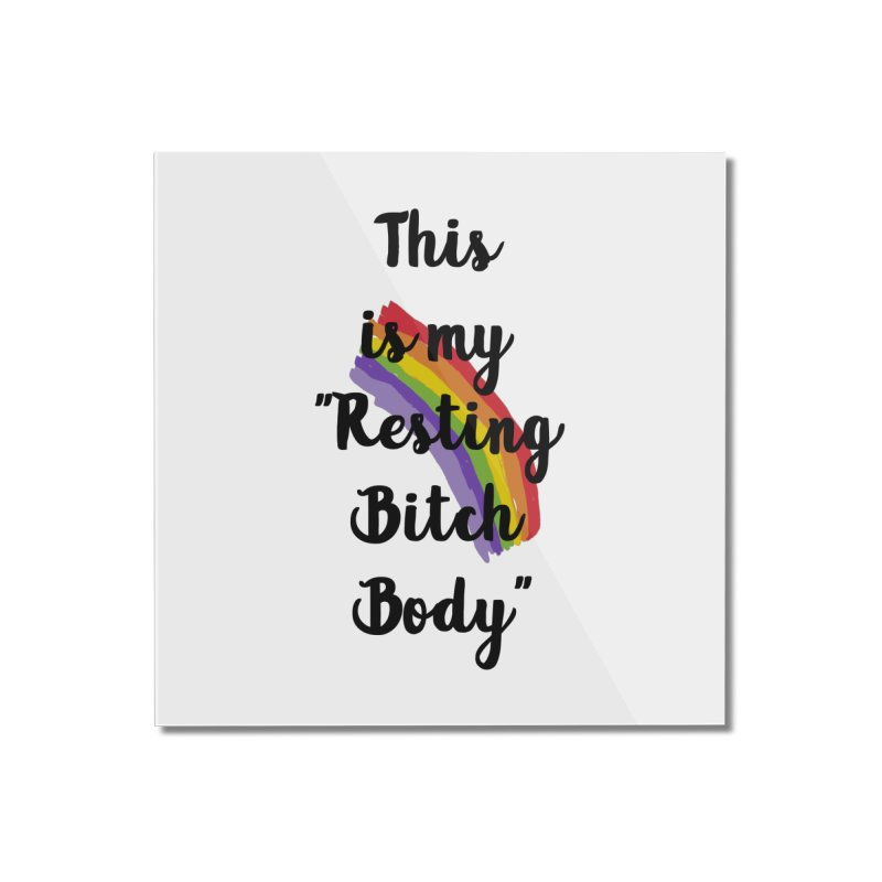 Resting Bitch Body Home Mounted Acrylic Print by gasponce