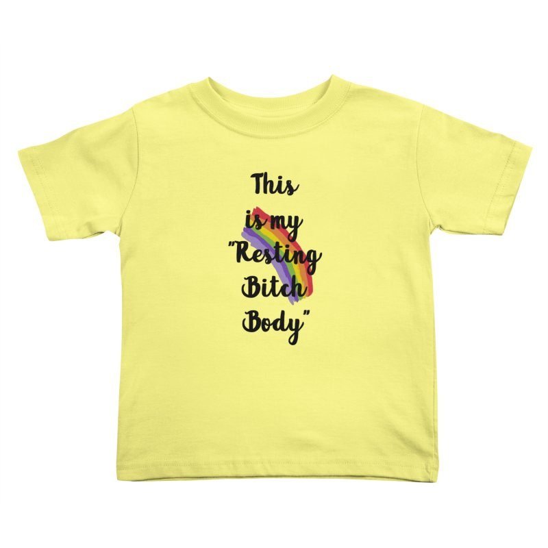 Resting Bitch Body Kids Toddler T-Shirt by gasponce