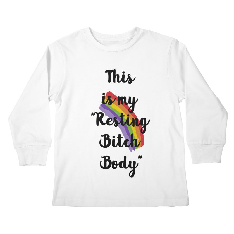 Resting Bitch Body Kids Longsleeve T-Shirt by gasponce