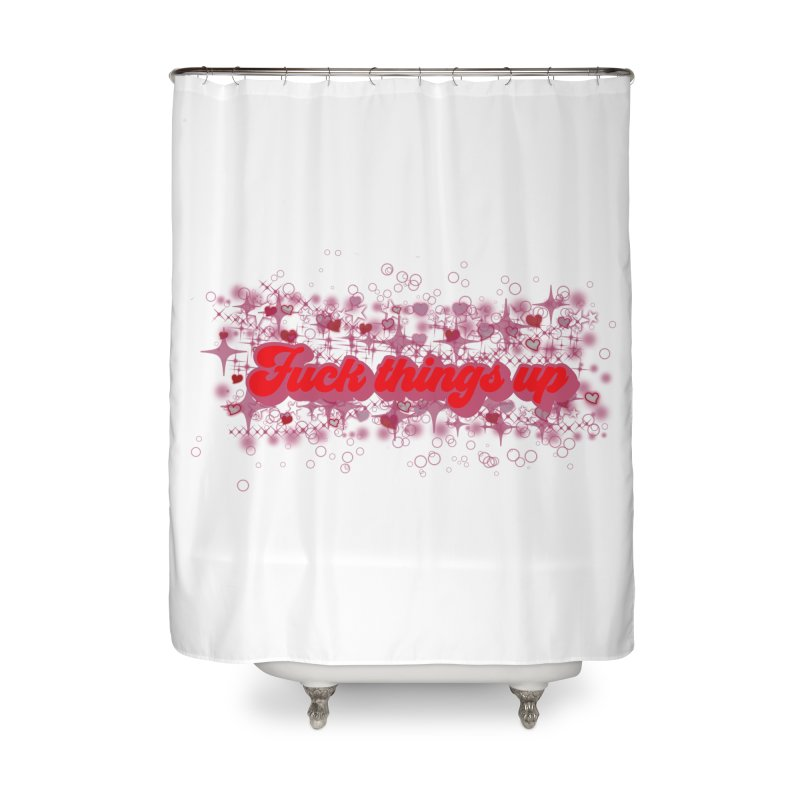 FTU Home Shower Curtain by gasponce