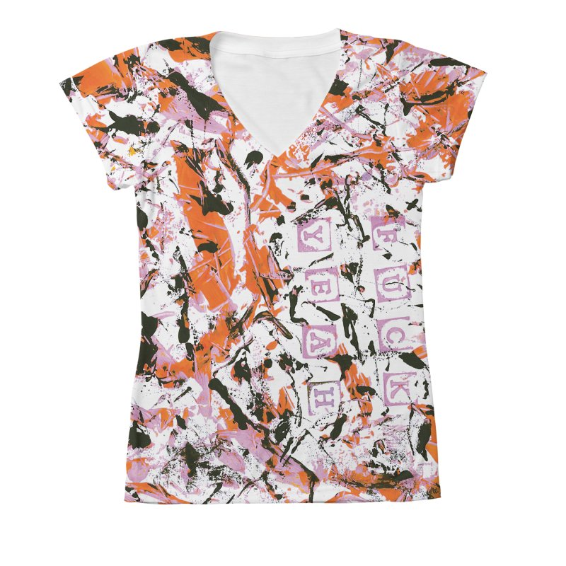 F*ck Yeah! Women's V-Neck All Over Print by gasponce