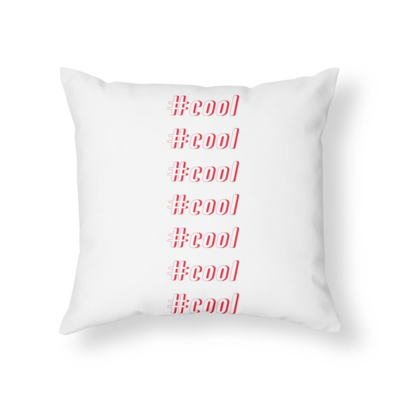 COOL! Home Throw Pillow by gasponce