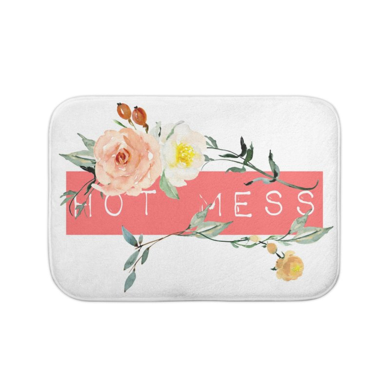 HOT MESS! Home Bath Mat by gasponce
