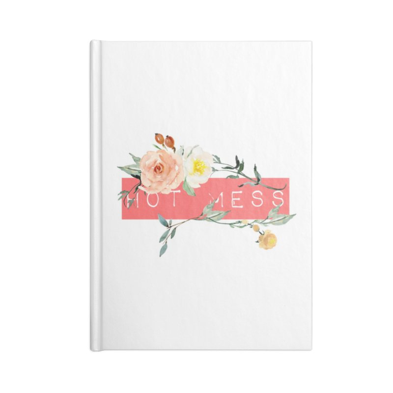 HOT MESS! Accessories Notebook by gasponce