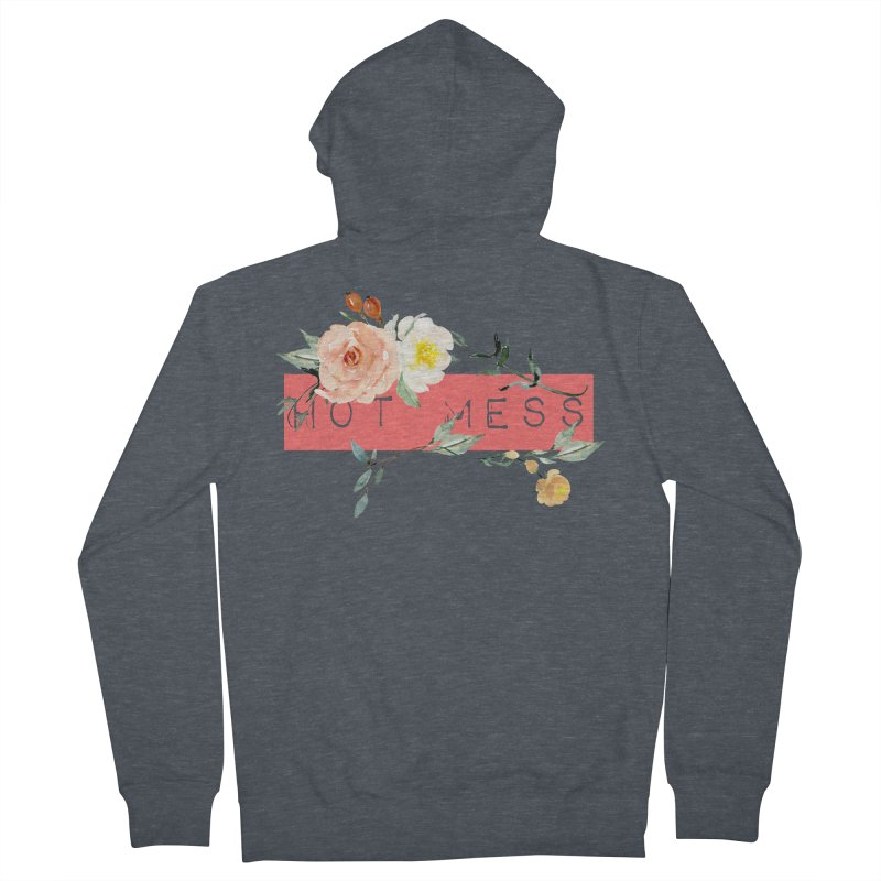 HOT MESS! Women's French Terry Zip-Up Hoody by gasponce