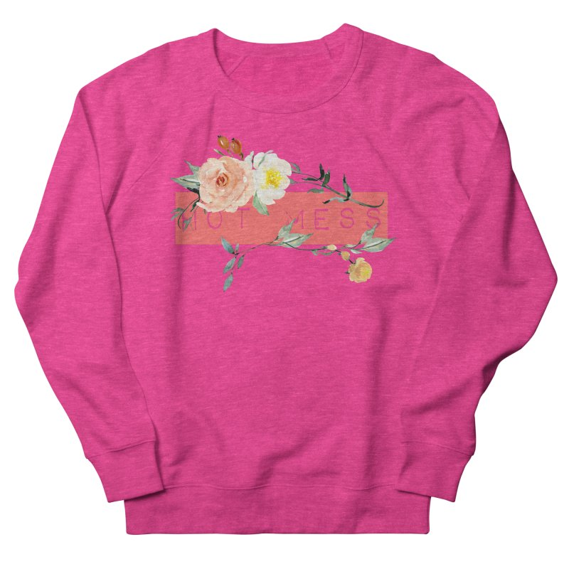 HOT MESS! Women's Sweatshirt by gasponce