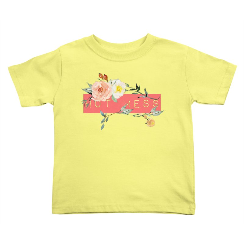 HOT MESS! Kids Toddler T-Shirt by gasponce