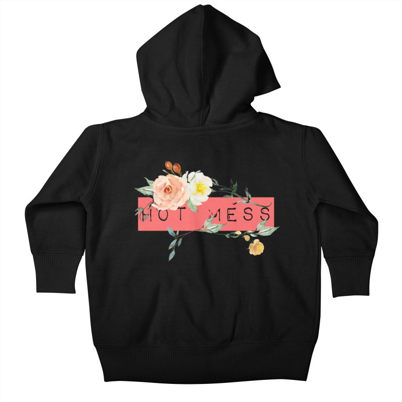 HOT MESS! Kids Baby Zip-Up Hoody by gasponce