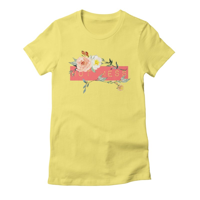 HOT MESS! Women's Fitted T-Shirt by gasponce