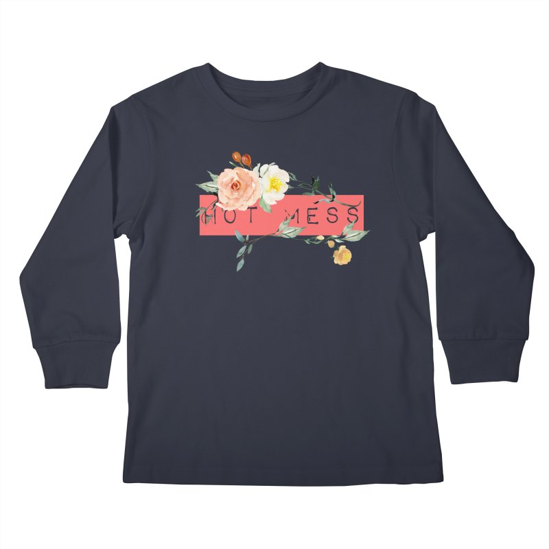 HOT MESS! Kids Longsleeve T-Shirt by gasponce