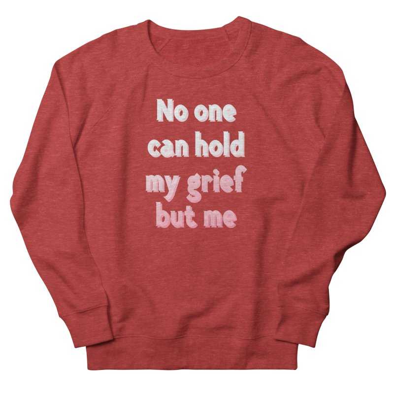 GRIEF Women's Sweatshirt by gasponce