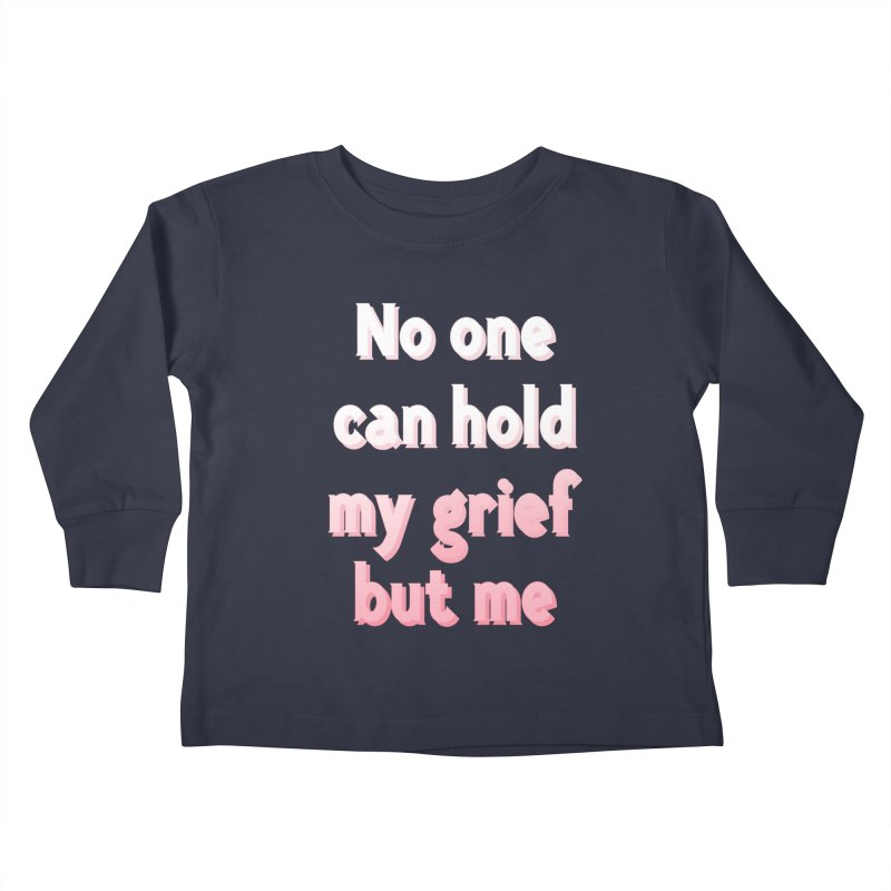 GRIEF Kids Toddler Longsleeve T-Shirt by gasponce