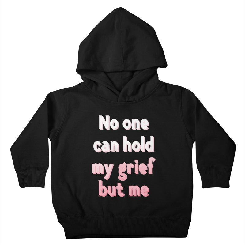 GRIEF Kids Toddler Pullover Hoody by gasponce