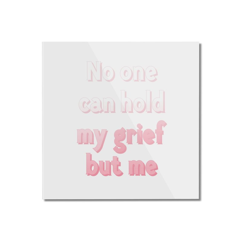 GRIEF Home Mounted Acrylic Print by gasponce