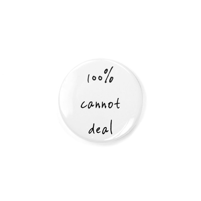 100% cannot deal!! in Button by gasponce