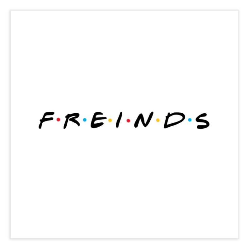 FREINDS Home Fine Art Print by gasponce