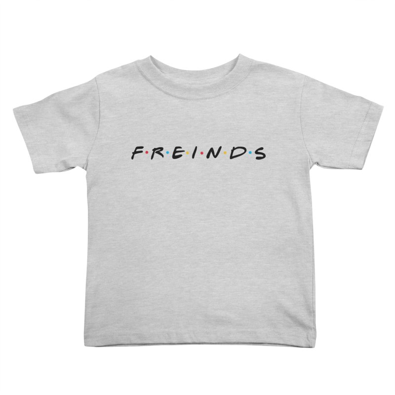 FREINDS Kids Toddler T-Shirt by gasponce