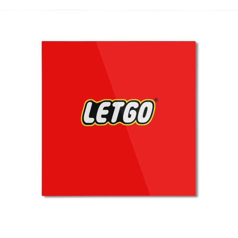 LETGO! Home Mounted Aluminum Print by gasponce