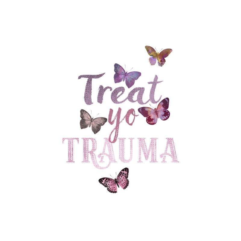 Treat yo Trauma by gasponce