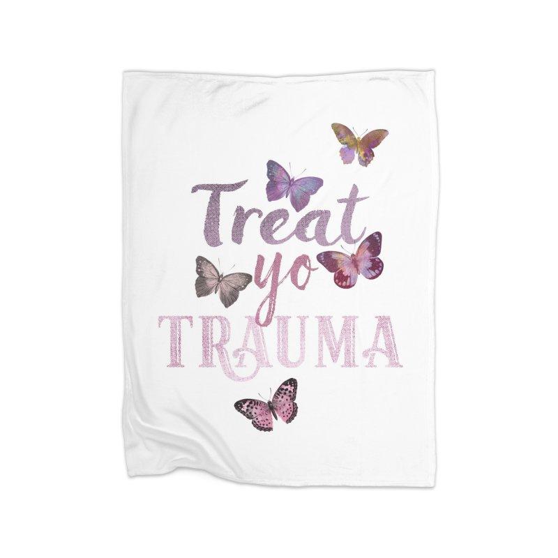Treat yo Trauma Home Blanket by gasponce