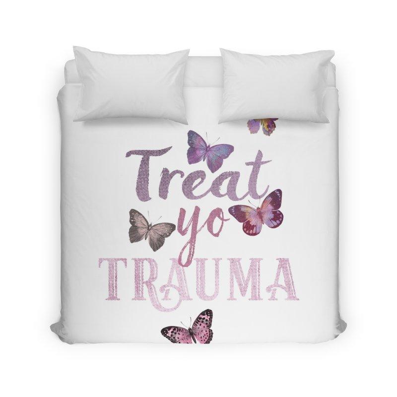 Treat yo Trauma Home Duvet by gasponce