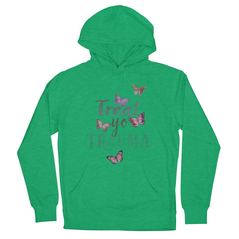 Treat yo Trauma Women's French Terry Pullover Hoody by gasponce