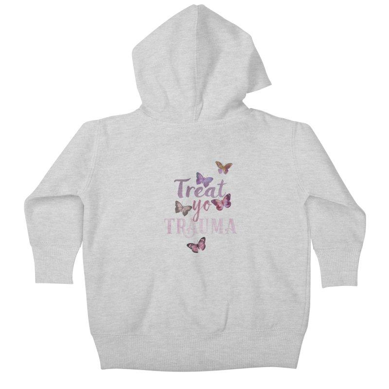 Treat yo Trauma Kids Baby Zip-Up Hoody by gasponce