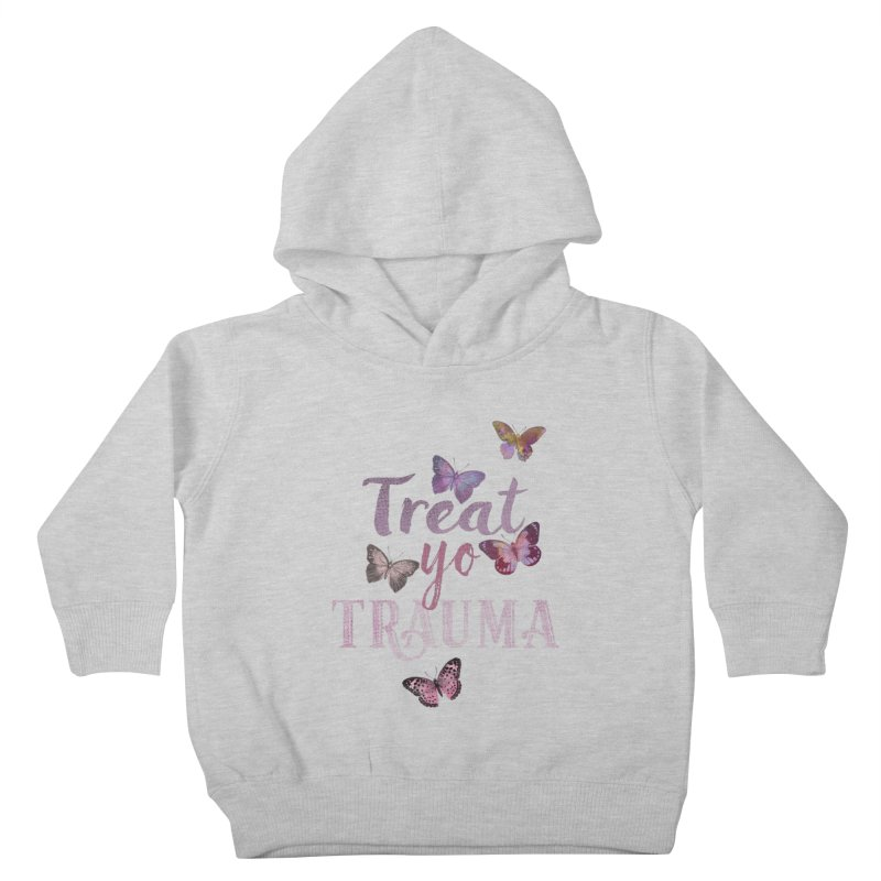 Treat yo Trauma Kids Toddler Pullover Hoody by gasponce
