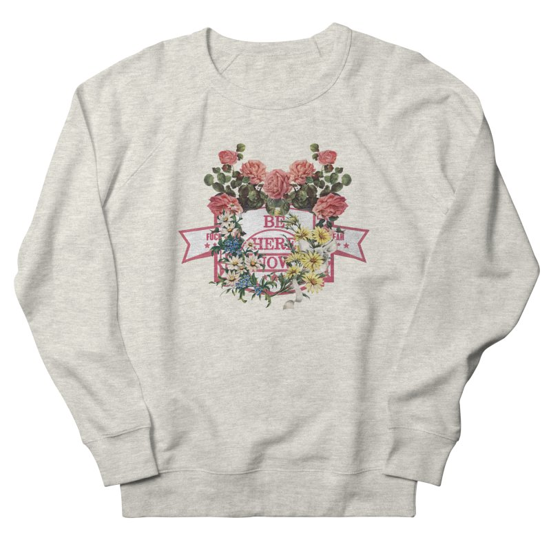 Just be Women's French Terry Sweatshirt by gasponce