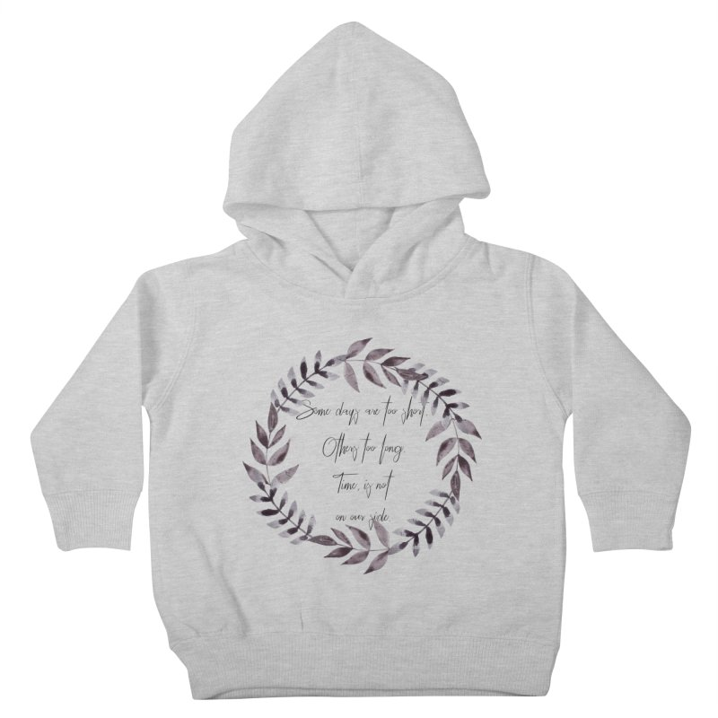 Time Kids Toddler Pullover Hoody by gasponce