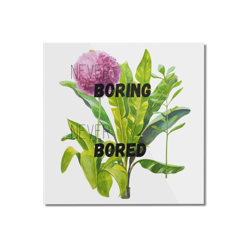 boring! Home Mounted Acrylic Print by gasponce