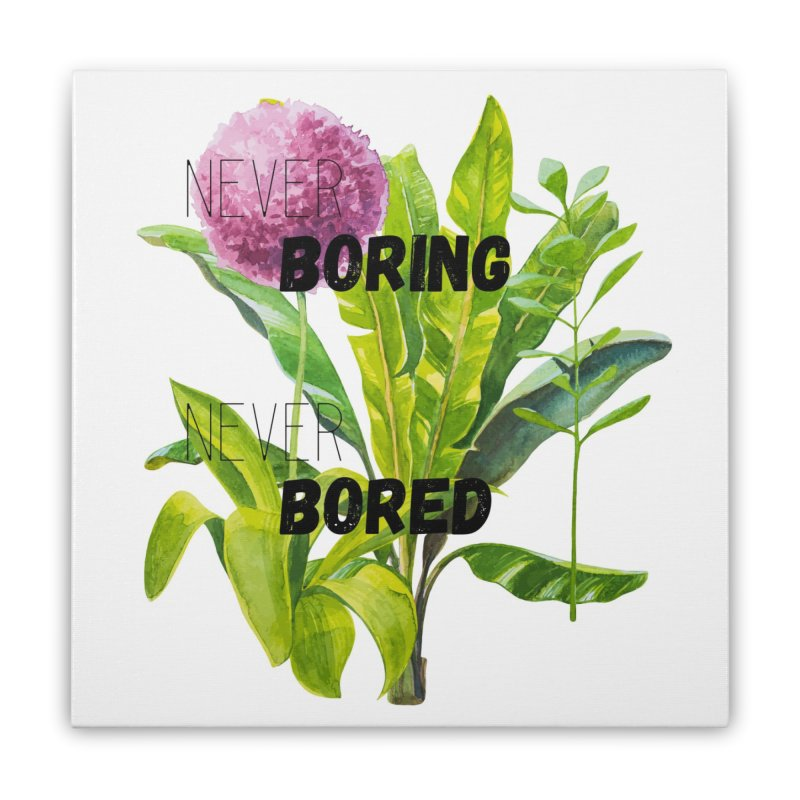 boring! Home Stretched Canvas by gasponce