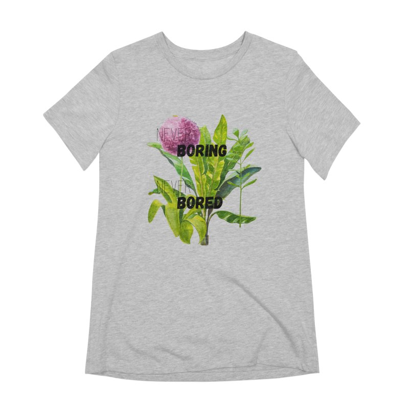 boring! Women's Extra Soft T-Shirt by gasponce