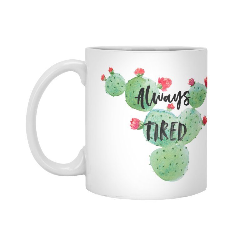 Tired! Accessories Mug by gasponce