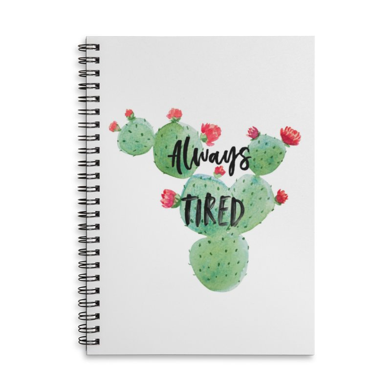 Tired! Accessories Lined Spiral Notebook by gasponce