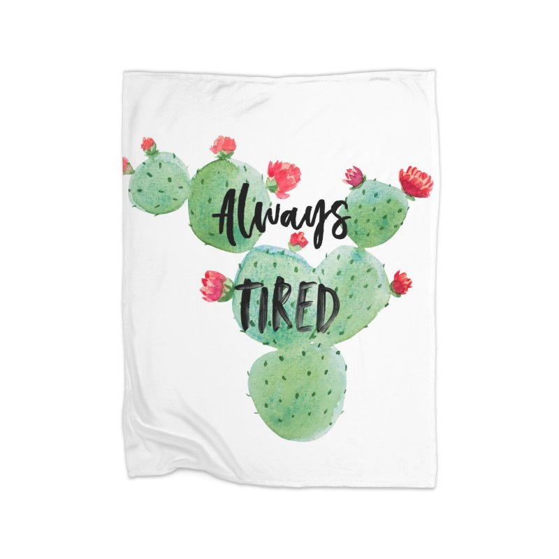 Tired! Home Fleece Blanket Blanket by gasponce